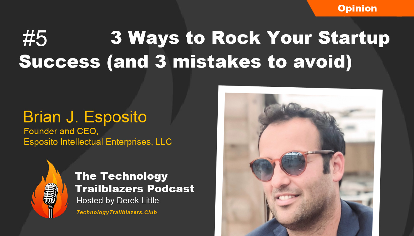 3 Ways to Rock Your Startup Success (and 3 mistakes to avoid)