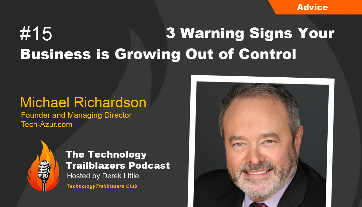 3 Warning Signs Your Business Is Growing Out of Control