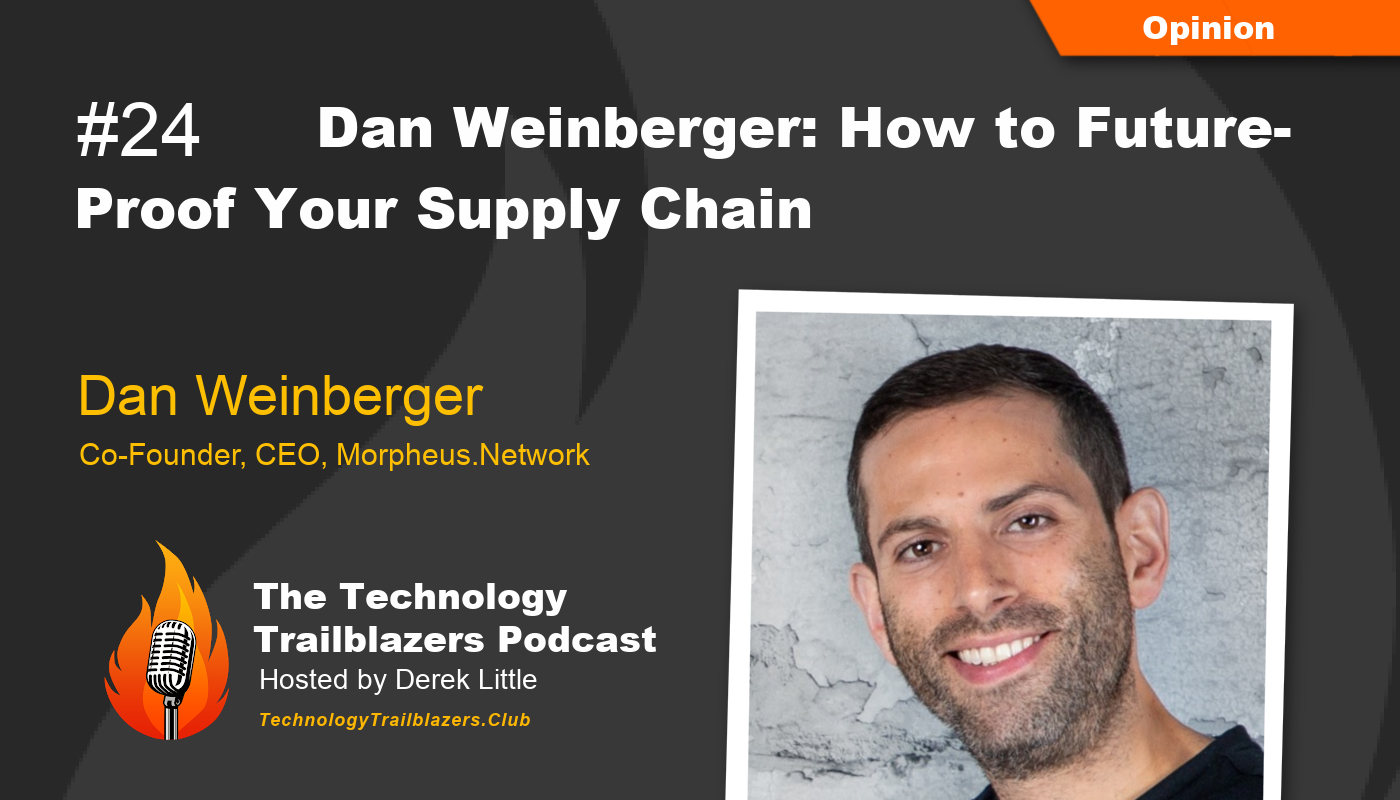 Dan Weinberger: How to Future-proof Your Supply Chain